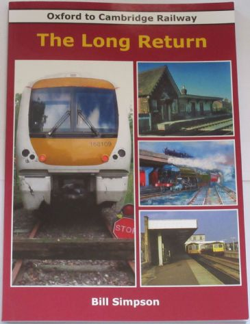 Oxford to Cambridge Railway - The Long Return, by Bill Simpson